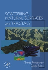 Scattering, Natural Surfaces, and Fractals ebook by Giorgio Franceschetti,Daniele Riccio