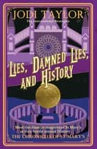 Lies, Damned Lies, and History ebook by