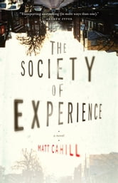The Society of Experience ebook by Matt Cahill