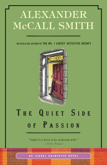 The Quiet Side of Passion - An Isabel Dalhousie Novel (12) eBook by Alexander McCall Smith