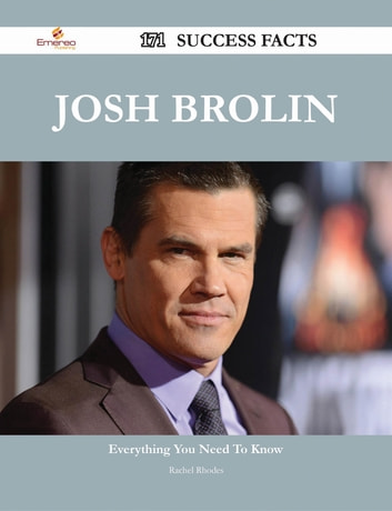 Josh Brolin 171 Success Facts - Everything you need to know about Josh Brolin ebook by Rachel Rhodes