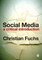 Social Media - A Critical Introduction ebook by Christian Fuchs