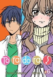 Toradora! Vol. 6 ebook by Yuyuko Takemiya, Zekkyou