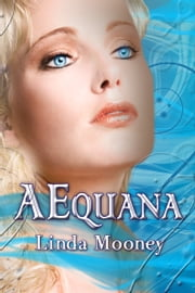 AEquana - Book 1 ebook by Linda Mooney