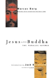 Jesus and Buddha - The Parallel Sayings ebook by Marcus Borg, Jack Kornfield