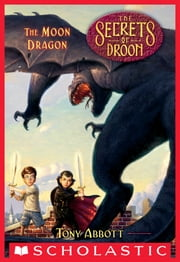 The Moon Dragon (The Secrets of Droon #26) ebook by Tony Abbott