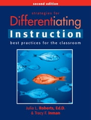 Strategies for Differentiating Instruction - Best Practices for the Classroom ebook by Julia Roberts, Ed.D.