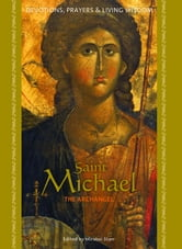Saint Michael - Devotions, Prayers & Living Wisdom ebook by Mirabai Starr (Ed.)