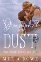 Diamond in the Dust - A sweet outback small town series ebook by Mel A ROWE
