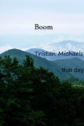 Boom - that day ebook by Tristan Michaels