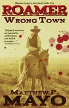Wrong Town (Roamer Book 1) ebook by Matthew P. Mayo