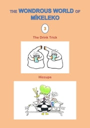 The Drink Trick and Hiccups ebook by Míkeleko