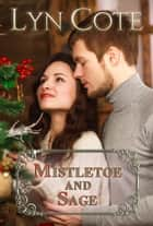 Mistletoe and Sage - Northern Intrigue, #5 eBook by Lyn Cote