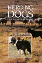 Herding Dogs - Progressive Training ebook by Vergil S. Holland, Wait Jagger