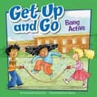 Get Up and Go - Being Active audiobook by Amanda Tourville