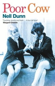 Poor Cow - A Virago Modern Classic ebook by Nell Dunn
