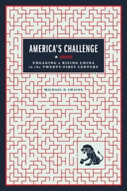 America's Challenge - Engaging a Rising China in the Twenty-First Century ebook by Michael D. Swaine
