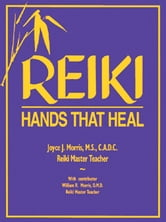 Reiki: Hands That Heal ebook by Joyce J. Morris William R. Morris