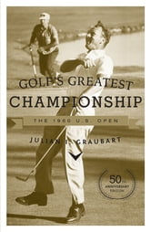 Golf's Greatest Championship - The 1960 U.S. Open ebook by Julian I. Graubart