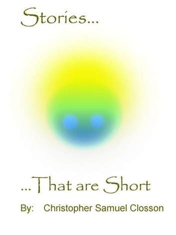 Stories, That are Short ebook by Christopher Closson