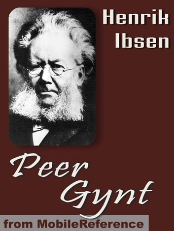 Peer Gynt (Mobi Classics) ebook by Henrik Ibsen,William and Charles Archer (Translators)