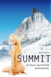 Summit: A High Altitude Gangbang ebook by Andi Binks