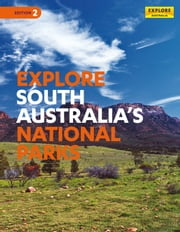 Explore South Australia's National Parks ebook by Explore Australia Publishing
