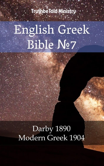 English Greek Bible №7 - Darby 1890 - Modern Greek 1904 ebook by TruthBeTold Ministry