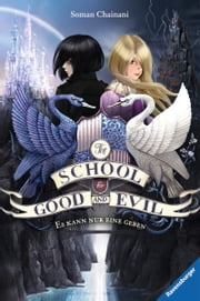 The School for Good and Evil 1: Es kann nur eine geben 電子書 by Soman Chainani, Iacopo Bruno, Ilse Rothfuss