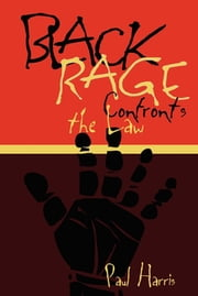 Black Rage Confronts the Law ebook by Paul Harris