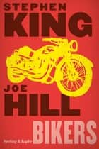 Bikers ebook by Joe Hill, Stephen King