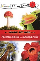 Poisonous, Smelly, and Amazing Plants ebook by Various Authors