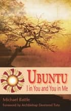 Ubuntu - I in You and You in Me ebook by Michael Battle