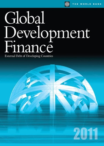 Global Development Finance 2011: External Debt of Developing Countries ebook by World Bank