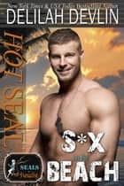 S*x on the Beach - SEALs in Paradise ebook by Delilah Devlin