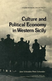 Culture and Political Economy in Western Sicily ebook by Schneider, Jane
