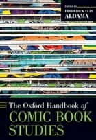 The Oxford Handbook of Comic Book Studies ebook by Frederick Luis Aldama