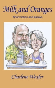 Milk and Oranges ebook by Charlene Wexler