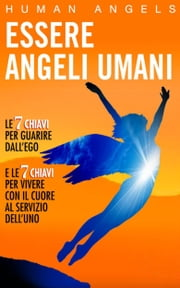 Essere Angeli Umani Ebook di Human Angels