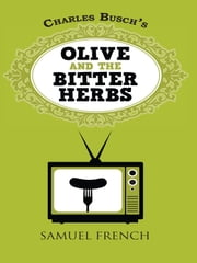 Olive And The Bitter Herbs ebook by Charles Busch
