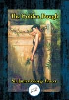 The Golden Bough ebook by James George Sir Frazer