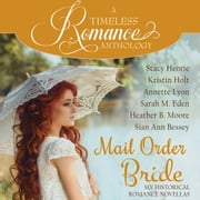 Mail Order Bride Collection - Six Historical Romance Novellas audiobook by Stacy Henrie, Kristin Holt, Annette Lyon,...
