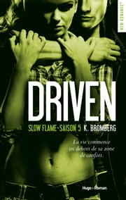 Driven Saison 5 Slow flame eBook by K Bromberg, Claire Sarradel