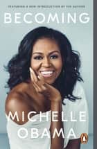 Becoming - The Sunday Times Number One Bestseller ebook by Michelle Obama