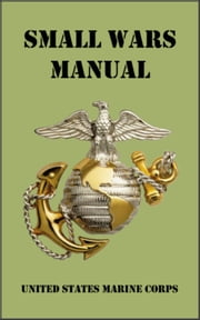 Small Wars Manual ebook by United States Marine Corps