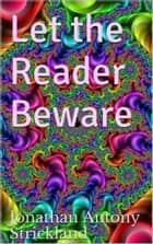 Let the Reader Beware ebook by Jonathan Antony Strickland