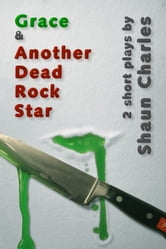 Grace & Another Dead Rock Star ebook by Shaun Charles