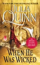 When He Was Wicked With 2nd Epilogue ebook by Julia Quinn