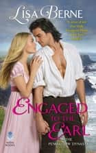 Engaged to the Earl - The Penhallow Dynasty ebook by Lisa Berne