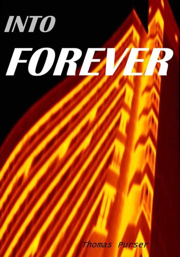 Into Forever ebook by Thomas Purser